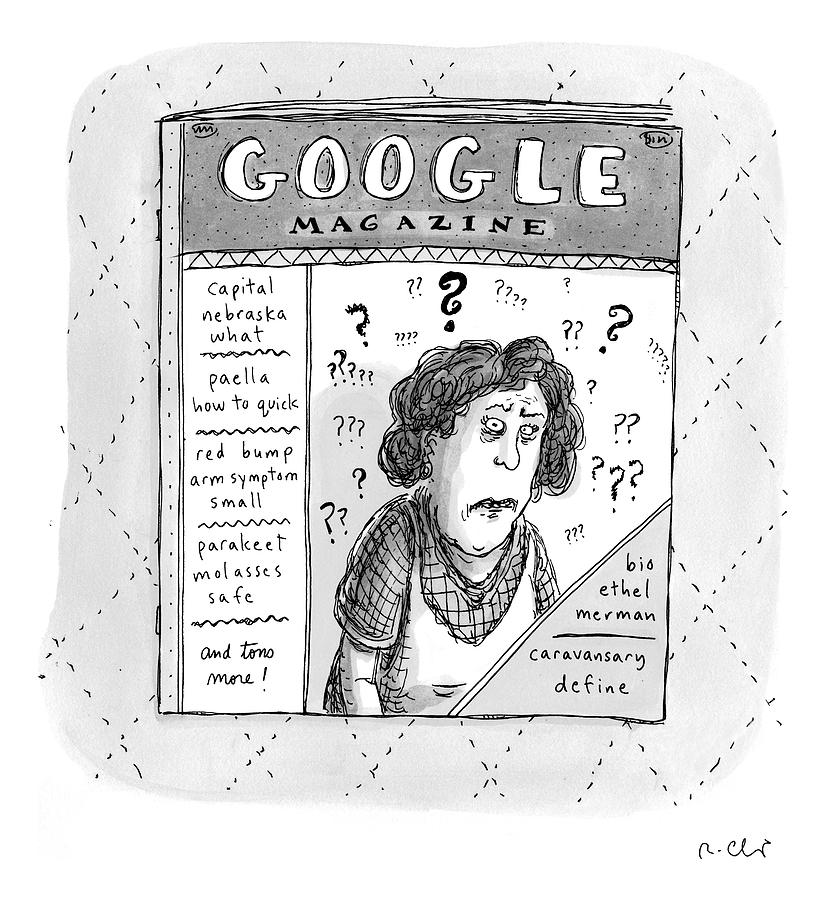 A Magazine Titled Google Magazine Drawing by Roz Chast