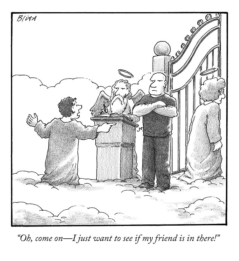A Man At Heavens Gate Pleads To St. Peter Drawing by Harry Bliss