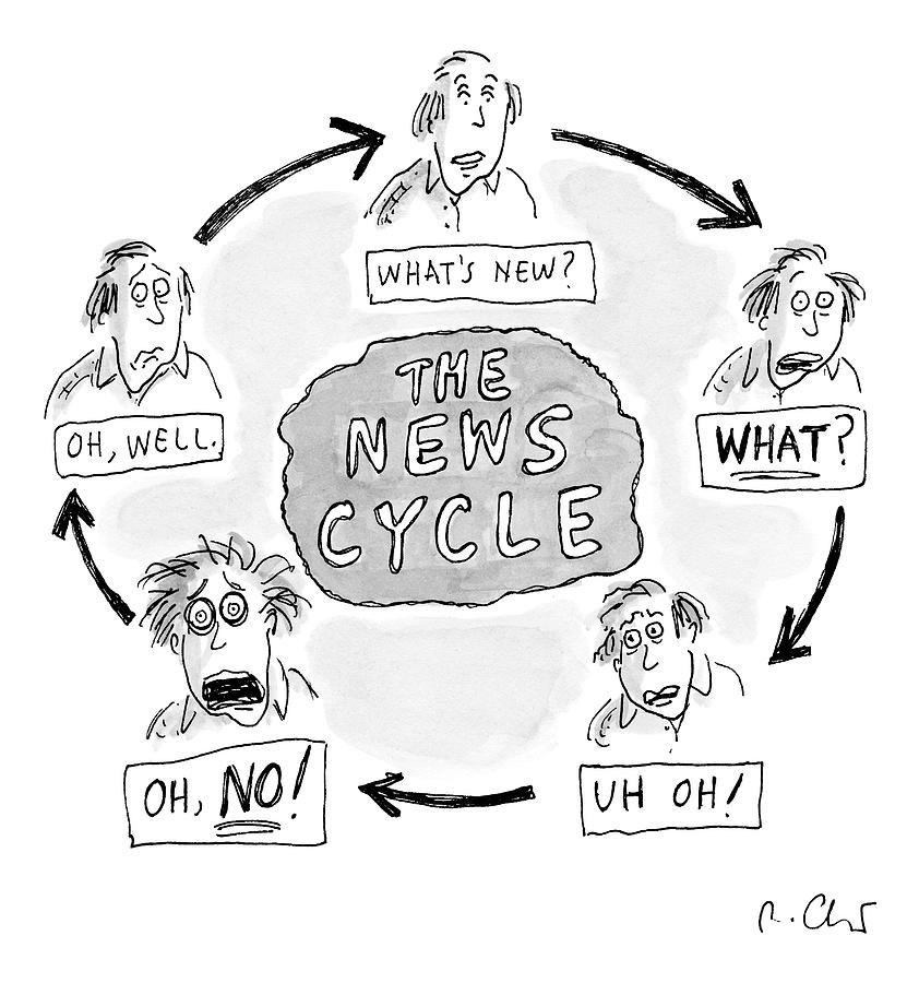 A Man Goes Through Cyclical Reactions To A News Drawing by Roz Chast