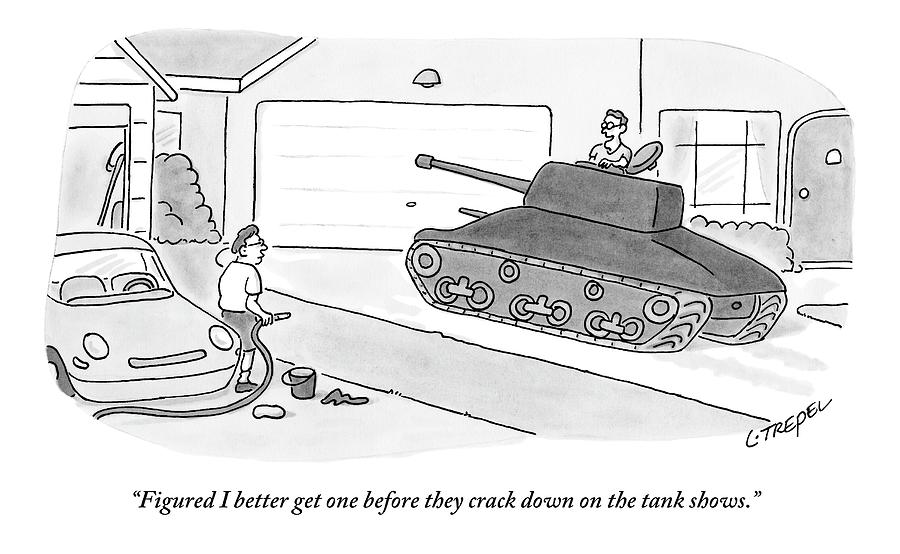 A Man In A Tank Pulls Into His Driveway Drawing by Larry Trepel