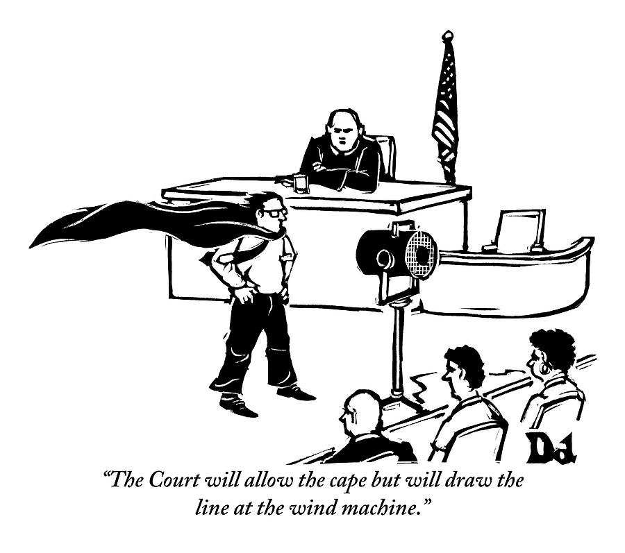 Law Drawing - A Man Is Seen Wearing A Cape Next To A Wind by Drew Dernavich