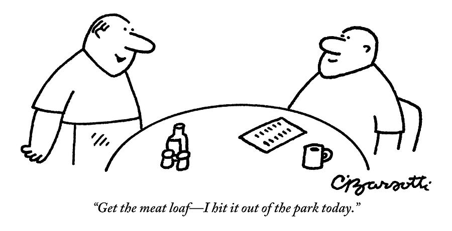 A Man Orders Meatloaf At A Restaurant. The Waiter Drawing by Charles Barsotti