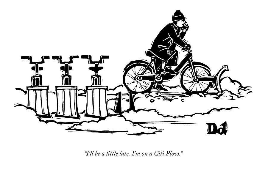 A Man Rides A Bicycle With A Snow Plow Attached Drawing by Drew Dernavich