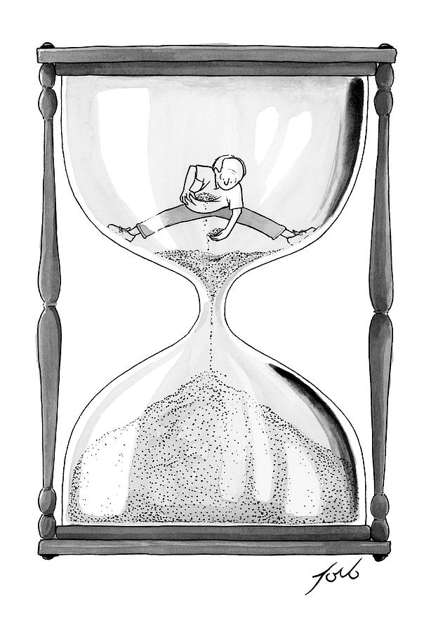 A Man Stands In The Top Half Of An Hourglass Drawing by Tom Toro