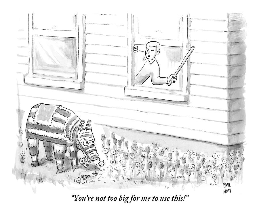 A Man Threatens A Pinata That Is Sitting Drawing by Paul Noth