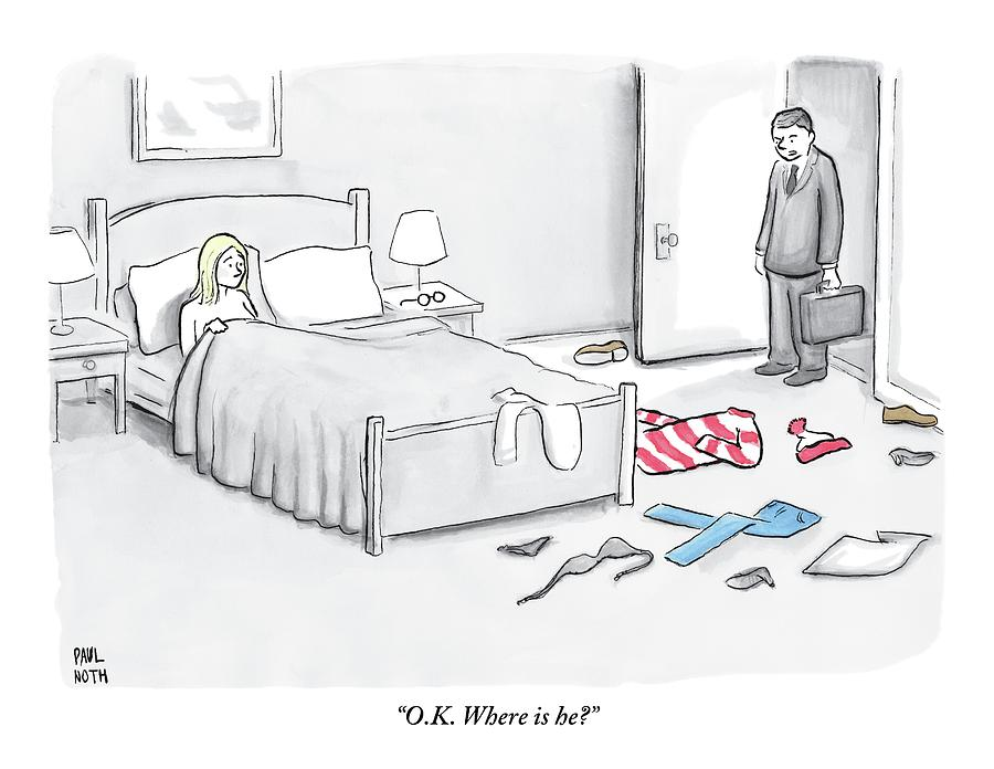 A Man Walks Into Room To Find His Wife In Bed Drawing By Paul Noth