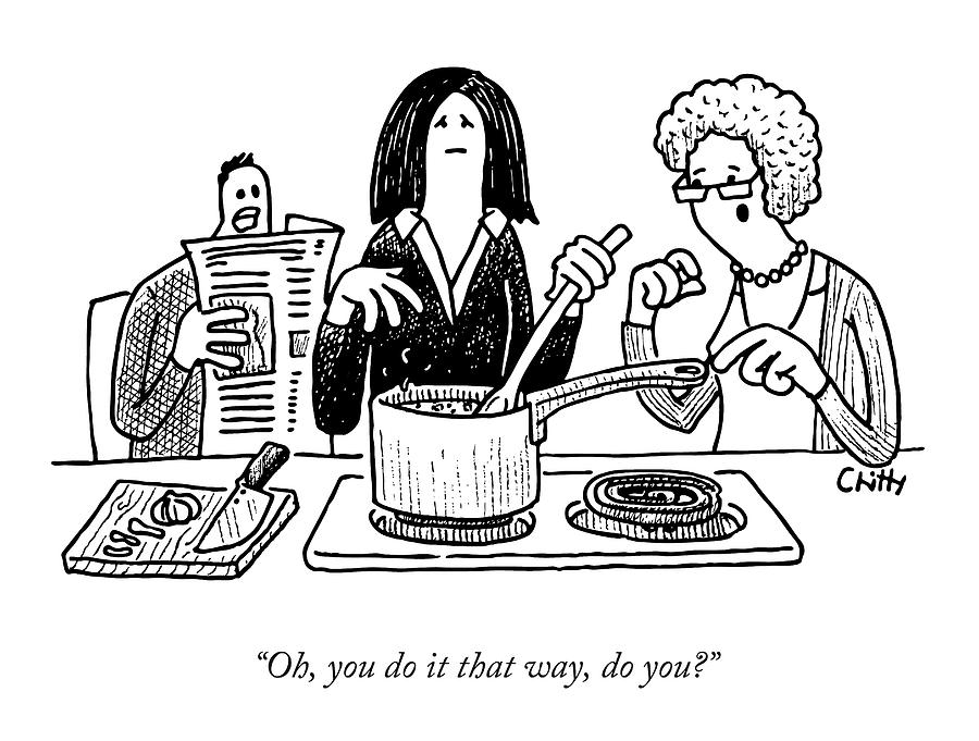 A Mother-in-law Commenting On A Womans Cooking Drawing by Tom Chitty
