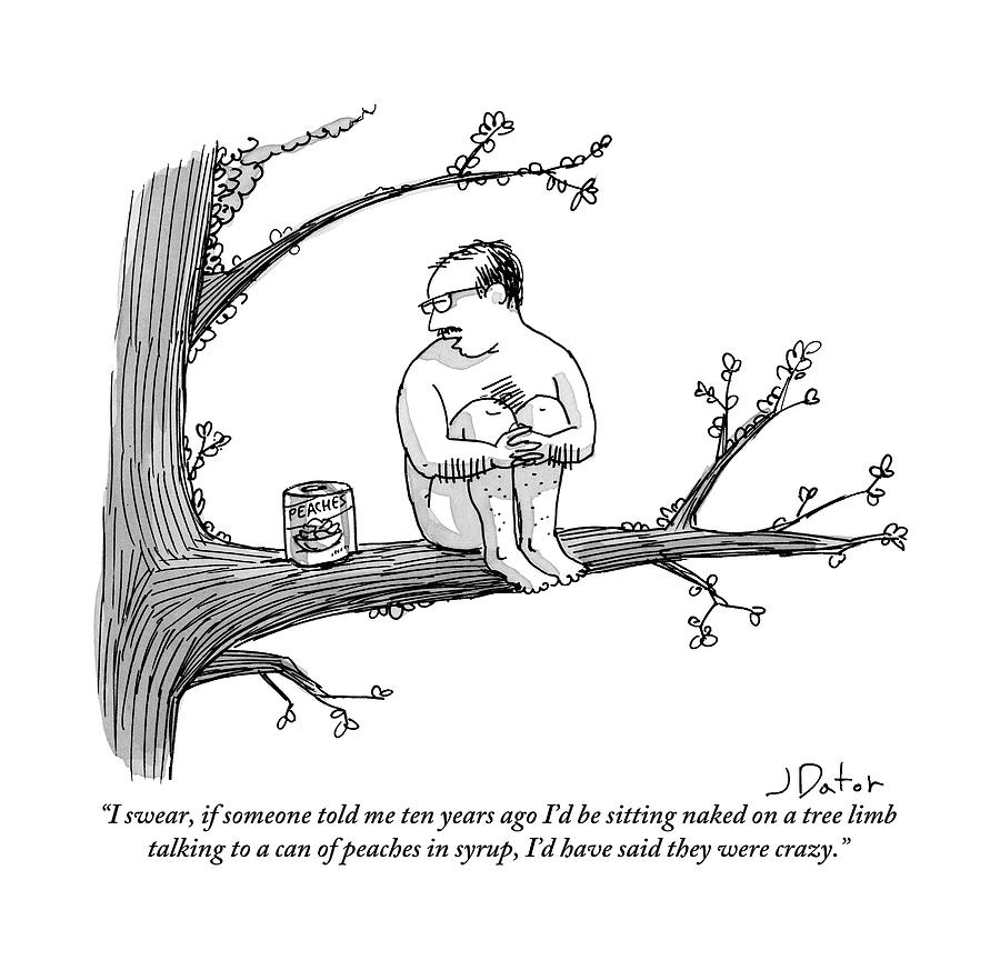 A Naked Man Sitting On A Tree Branch Is Talking Drawing by Joe Dator