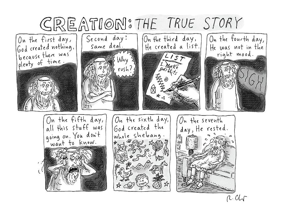 A Panel Called Creation: The True Story Which Drawing by Roz Chast