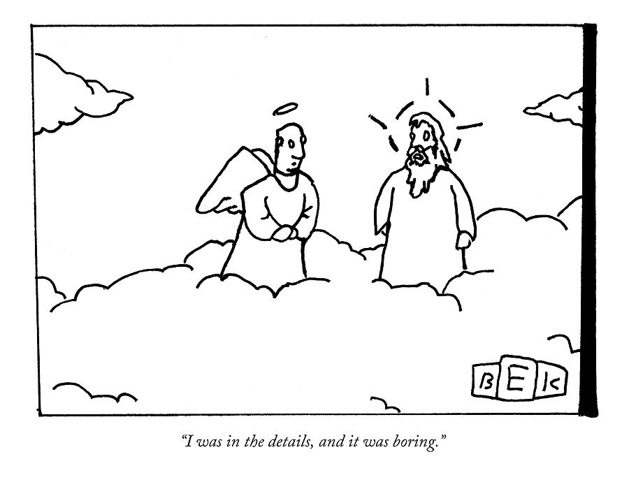 A Person Now In Heaven Talks To God Drawing by Bruce Eric Kaplan