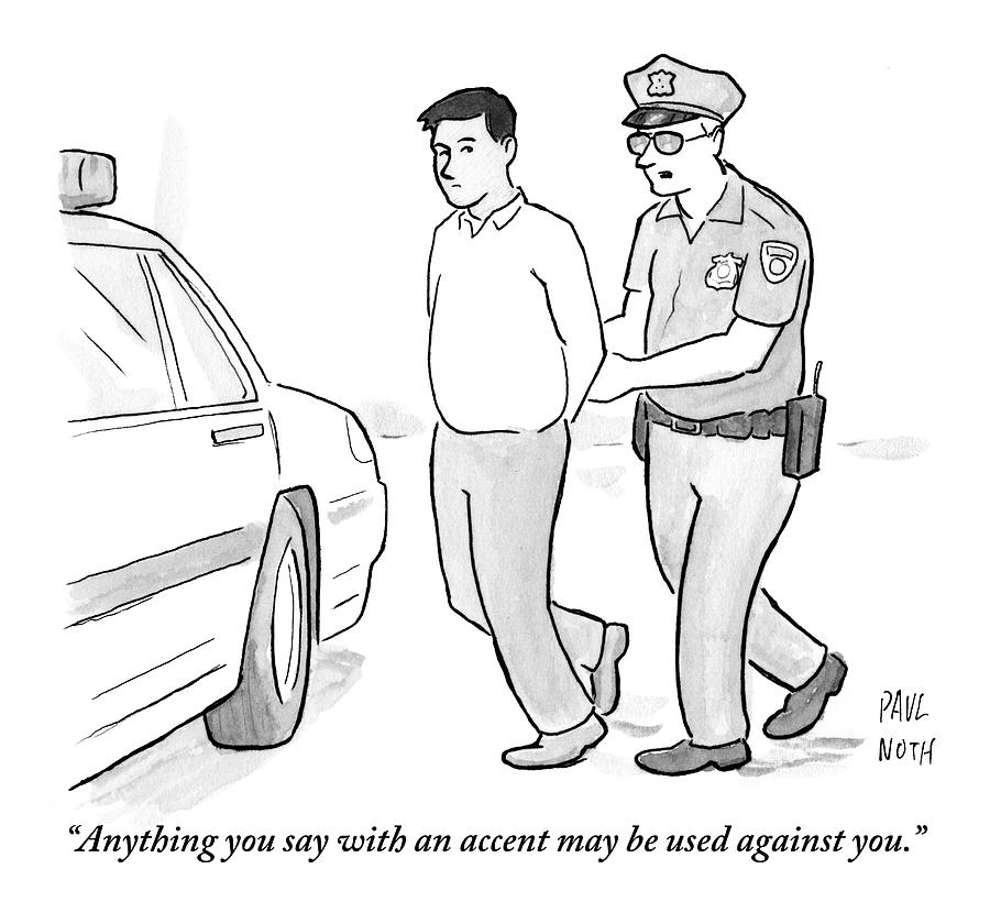 A Police Officer Talks To A Cuffed Man Drawing by Paul Noth