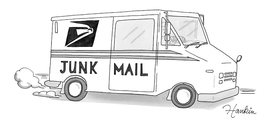 A Postal Truck Has The Phrase Junk Mail Drawing by Charlie Hankin