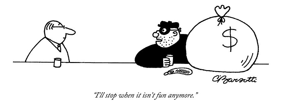 A Robber Sits At A Bar With A Large Sack Of Cash Drawing by Charles Barsotti