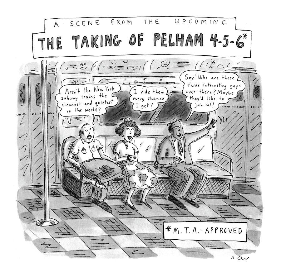 A Scene From The Upcoming The Taking Of Pelham Drawing by Roz Chast