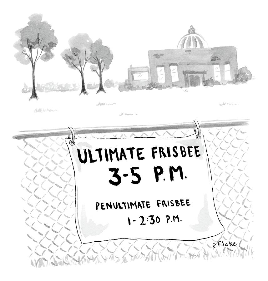 A Sign On A Fence Reads: Ultimate Frisbee 3-5 Pm Drawing by Emily Flake