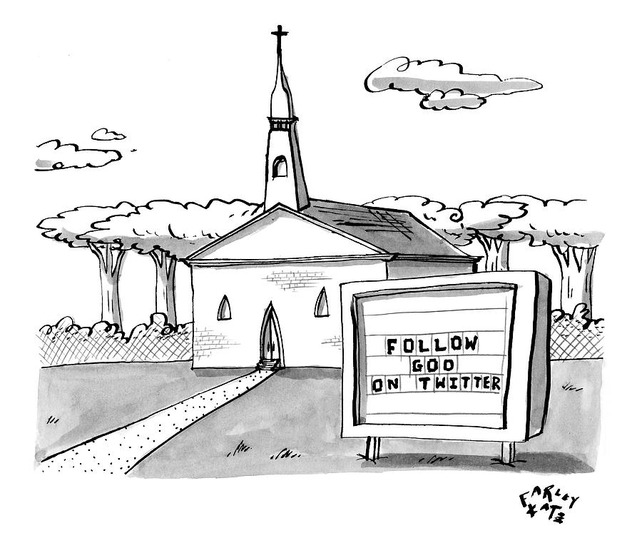 A Sign Reads Follow God On Twitter In Front Drawing by Farley Katz