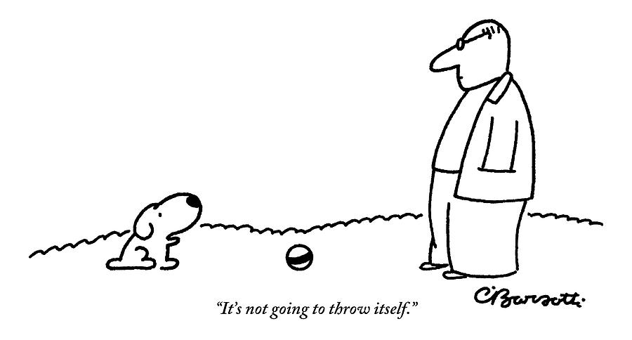 A Small Dog Sits A Short Distance Away Drawing by Charles Barsotti