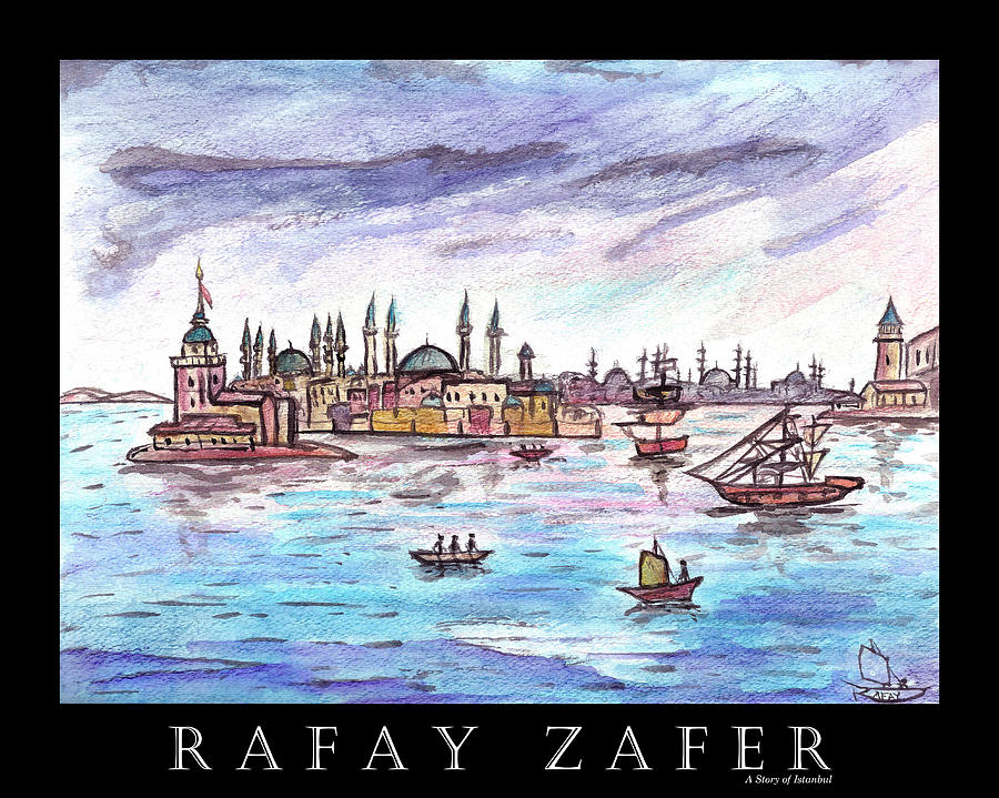A Story of Istanbul by Rafay Zafer