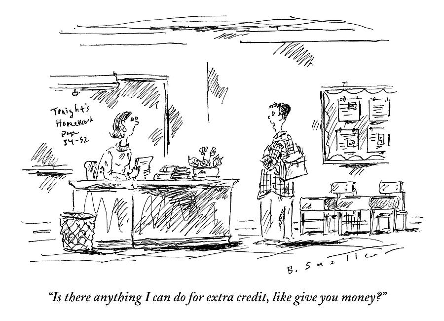 A Student Tried To Bribe His Teacher For Extra Drawing by Barbara Smaller