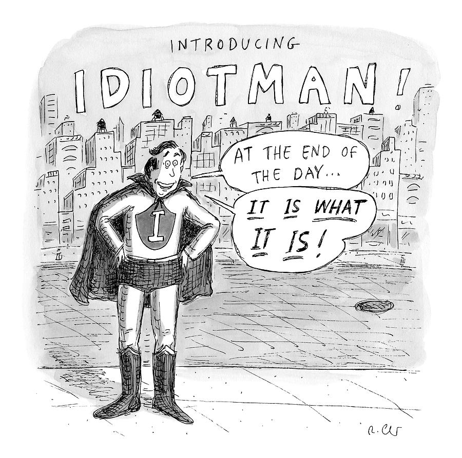 A Superhero With An I On His Chest Drawing by Roz Chast