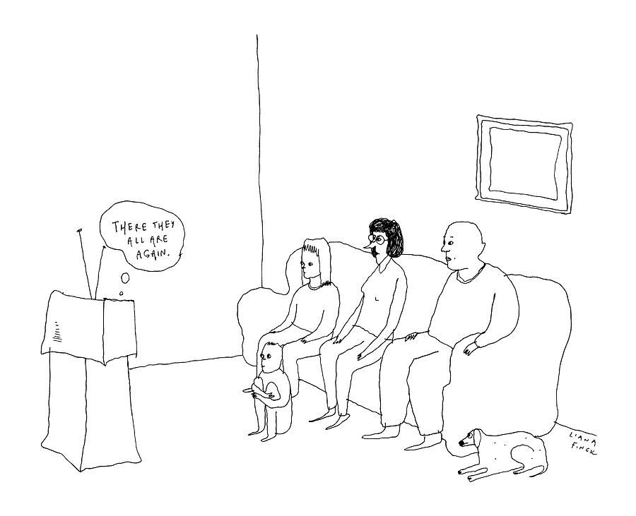 A Television Set Thinks There They All Drawing by Liana Finck
