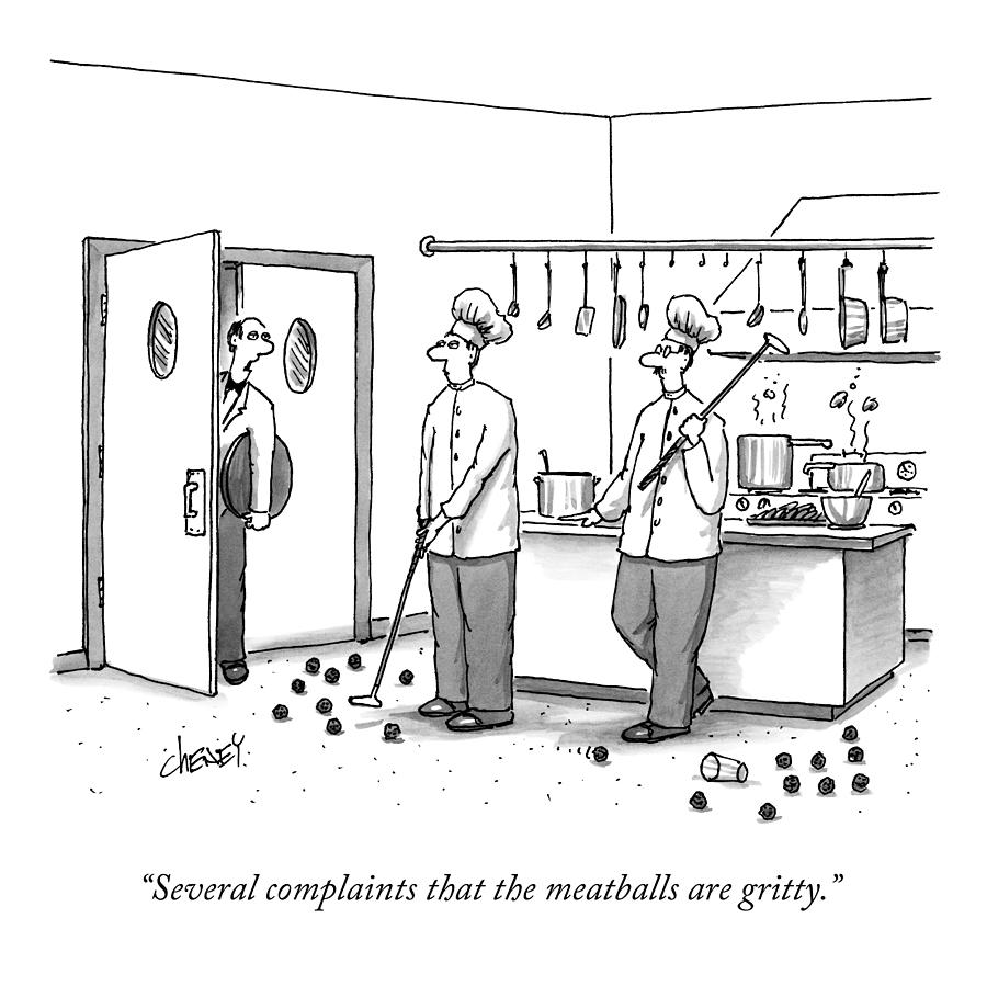 A Waiter Speaks To Two Chefs In A Kitchen Who Drawing by Tom Cheney