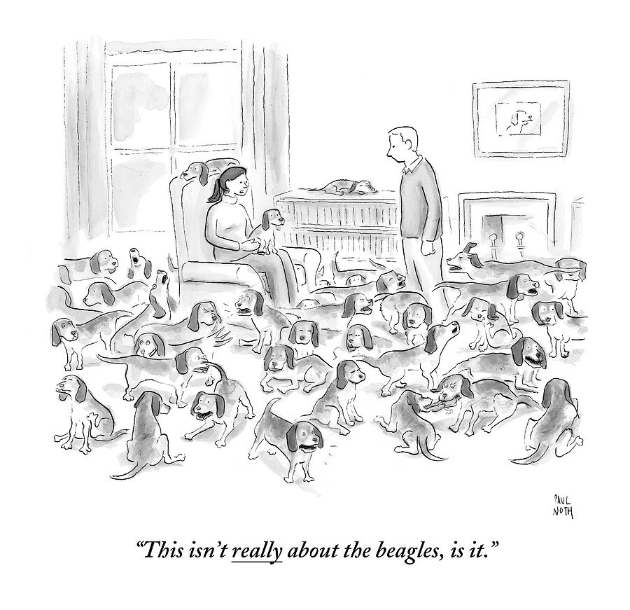 Dogs Drawing - A Wife Surrounded By Beagles Addresses by Paul Noth