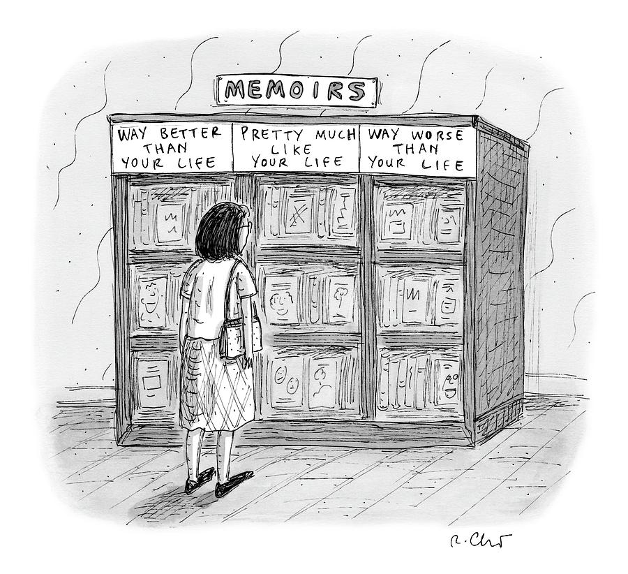 A Woman Stands In Front Of A Bookshelf Of Memoirs Drawing by Roz Chast