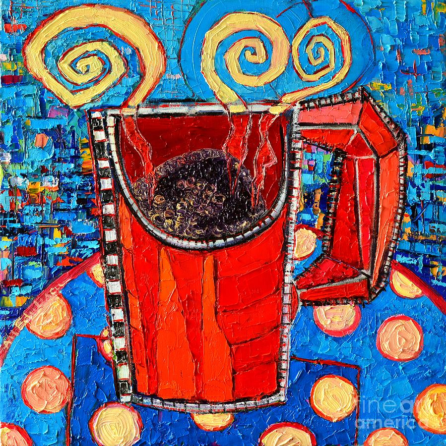 Coffee Painting - Abstract Hot Coffee In Red Mug by Ana Maria Edulescu