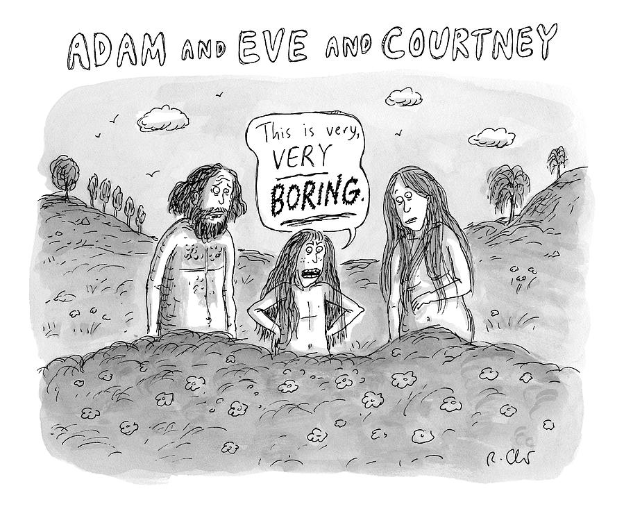 Garden Of Eden Drawing - Adam And Eve And Courtney In The Garden Of Eden by Roz Chast