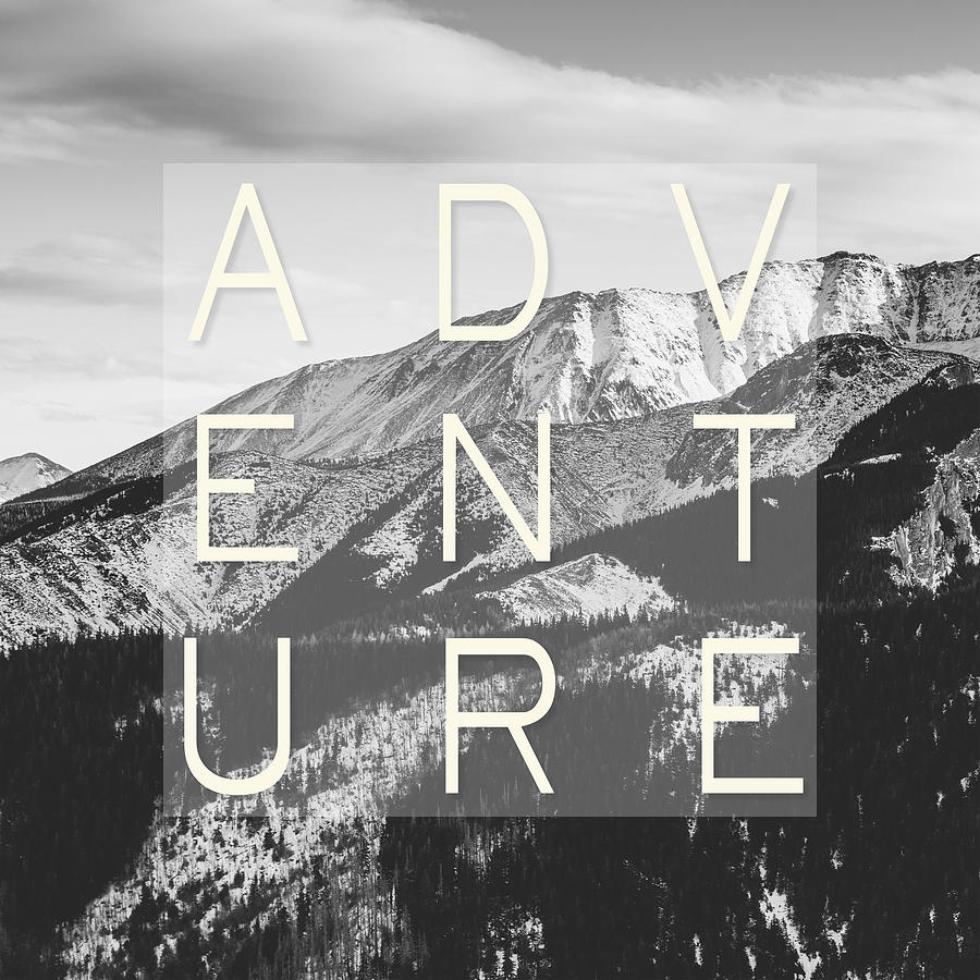 Adventure Photograph - Adventure Typography by Pati Photography