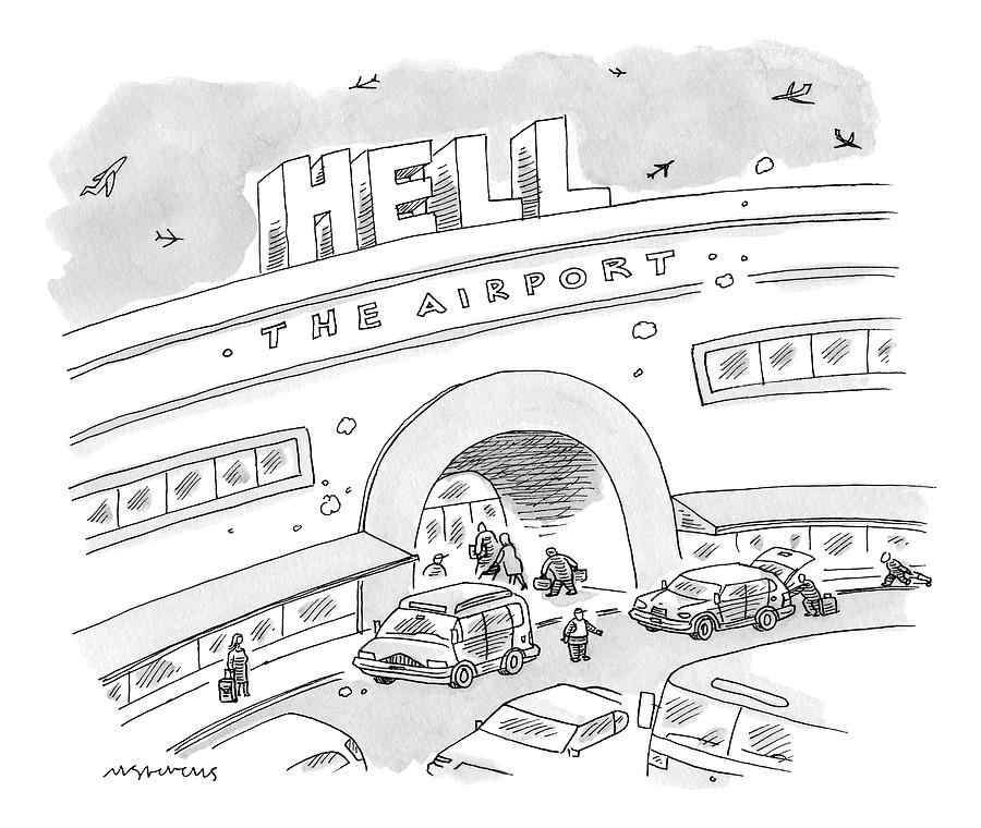 Airport Scene. Sign On Top Of Airport Says Hell Drawing by Mick Stevens