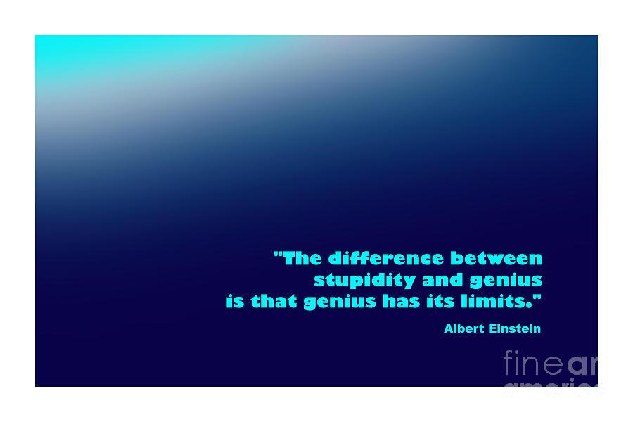 Albert Digital Art - Albert Einstein Famous Quote by Enrique Cardenas-elorduy