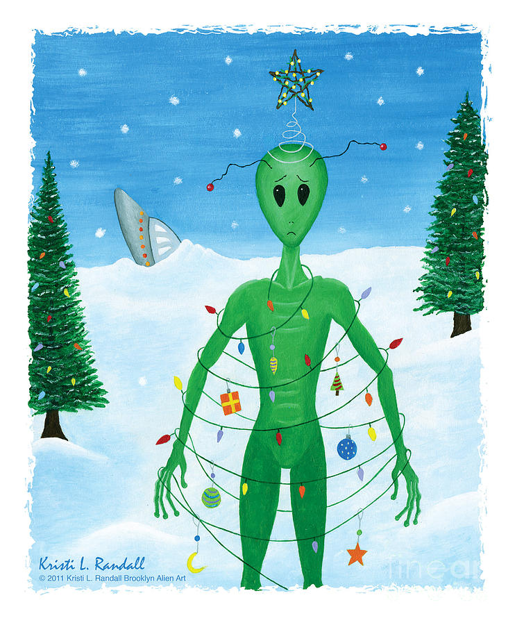 Alien Painting - Alien Christmas Out Of This World by Kristi L Randall