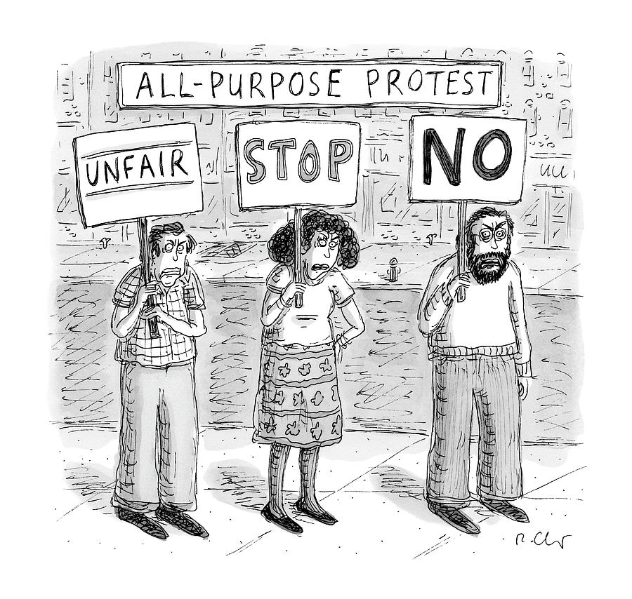 All-purpose Protest  -  Three Picketers Stand Drawing by Roz Chast