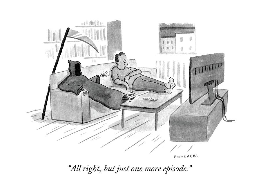 All Right, But Just One More Episode Drawing by Drew Panckeri