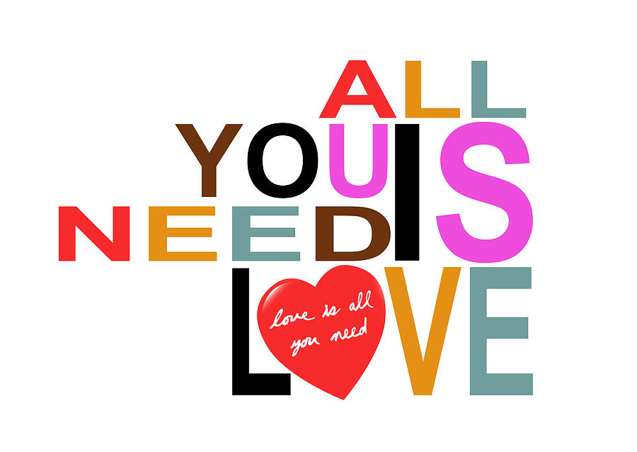 All You Need Is Love Digital Art By Mal Bray