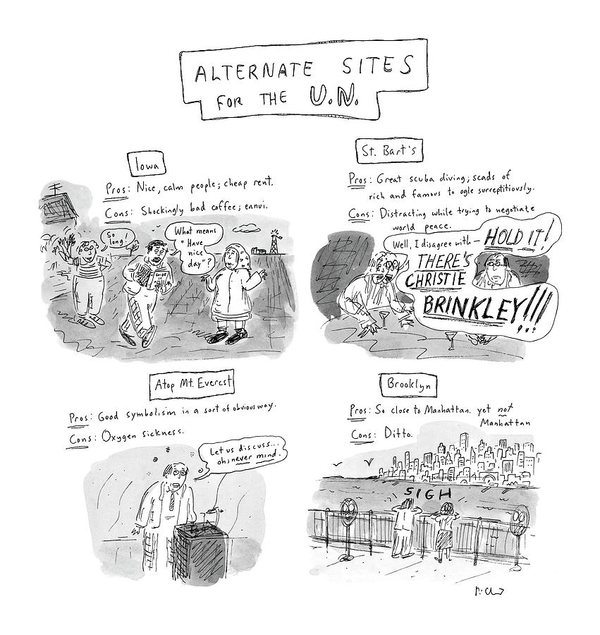Alternate Sites For The U.n Drawing by Roz Chast