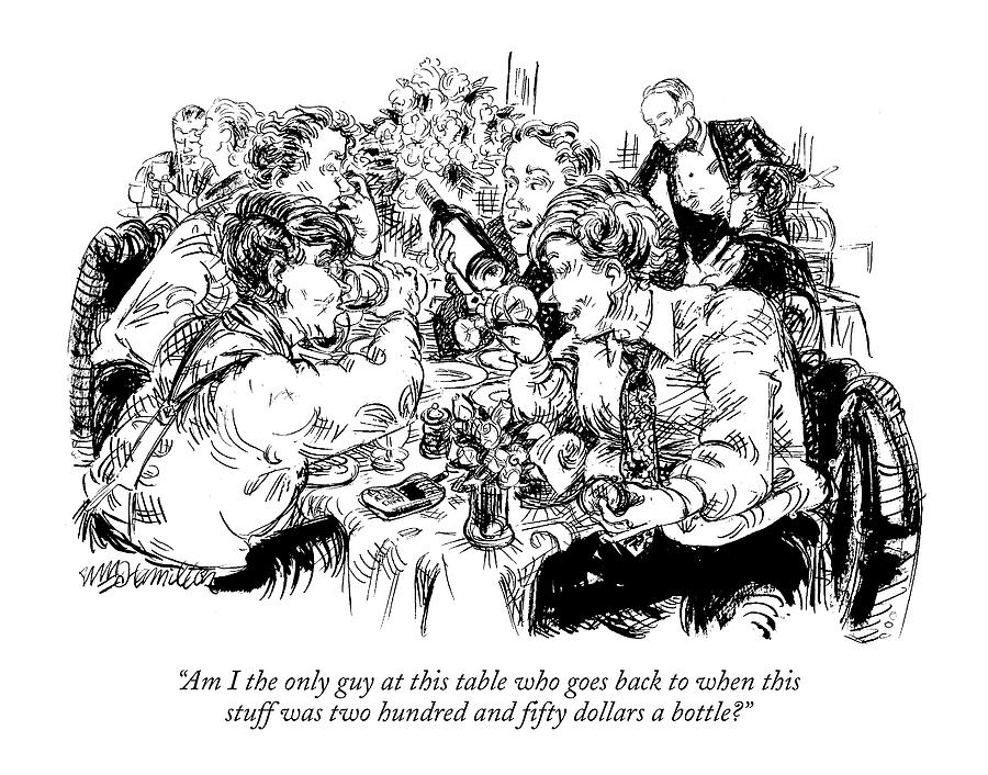 Am I The Only Guy At This Table Who Goes Back Drawing by William Hamilton