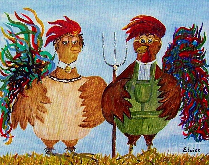 Rooster Painting - American Gothic Down On The Farm - A Parody by Eloise Schneider