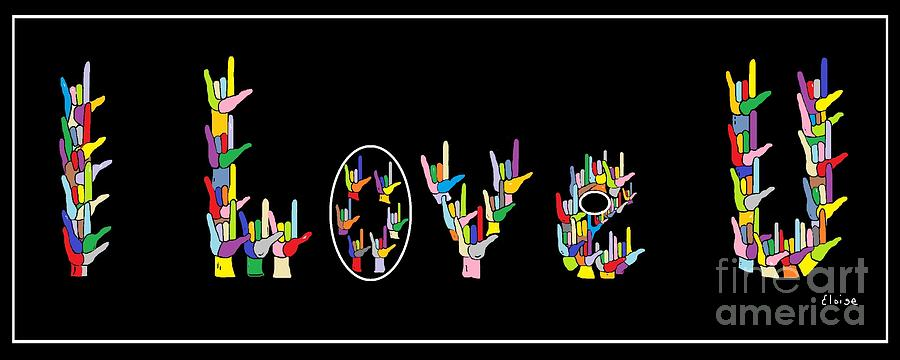 American Sign Language Painting - American Sign Language I Love U   by Eloise Schneider
