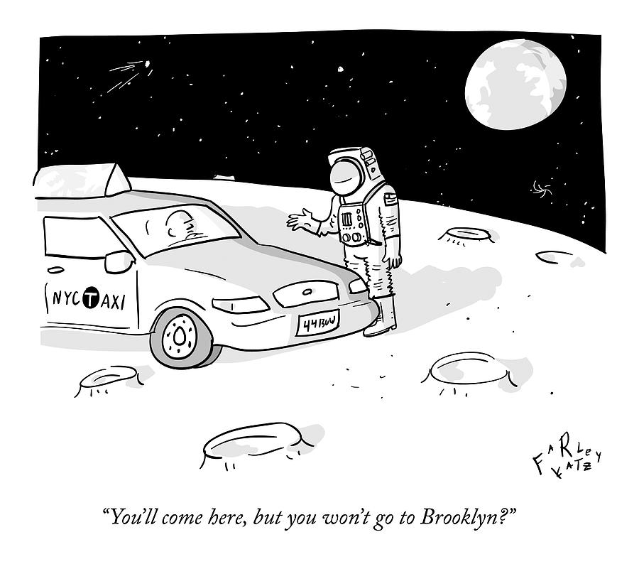 An Astronaut Says To A Taxi Cab On The Moon Drawing by Farley Katz