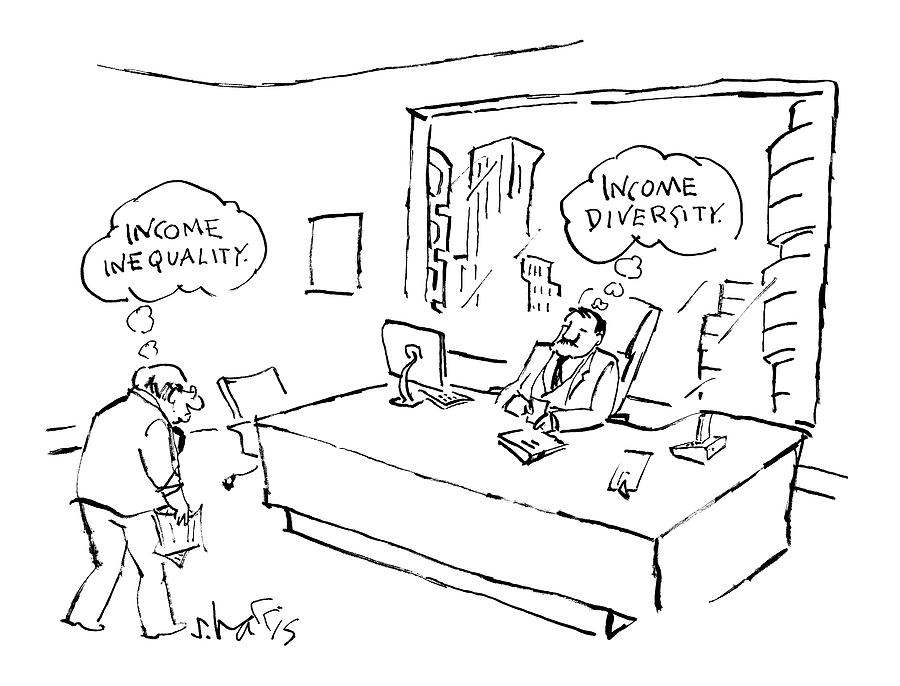 An Employee Thinks Income Inequality Drawing by Sidney Harris
