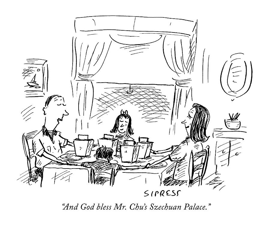 And God Bless Mr. Chus Szechuan Palace Drawing by David Sipress