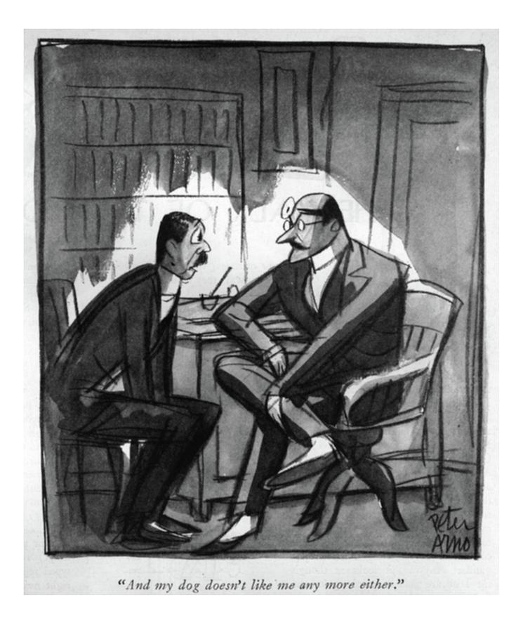 And My Dog Doesnt Like Me Any More Either Drawing by Peter Arno