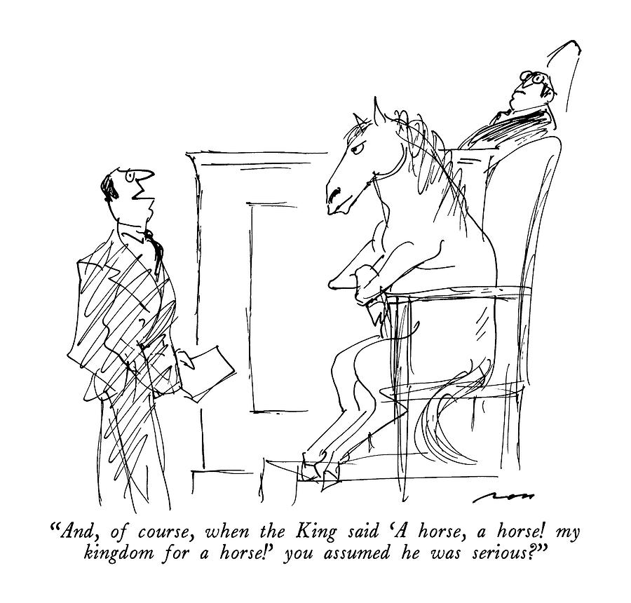 And, Of Course, When The King Said a Horse Drawing by Al Ross