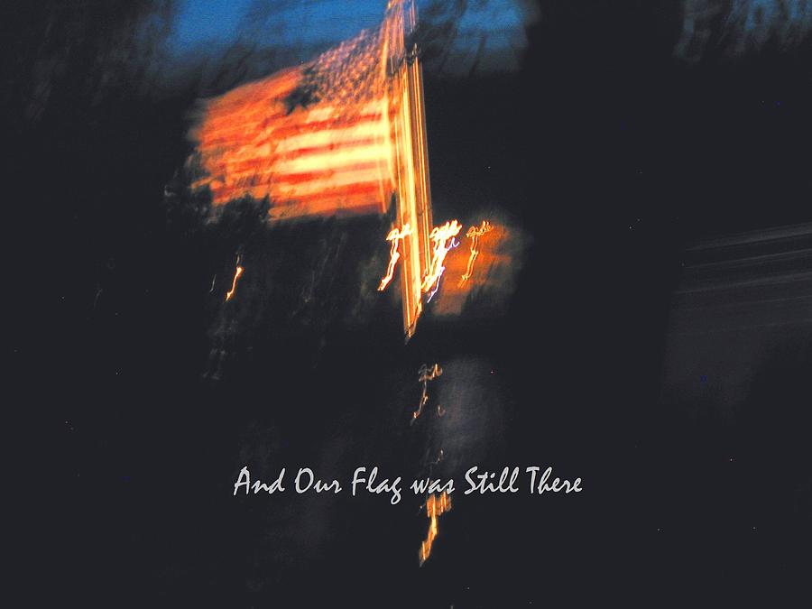 and our flag was still there essay There are so many directions you could go when writing an essay about the  american flag it is up to you to decide what message you want to.
