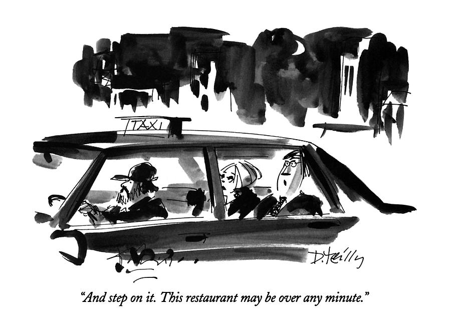 And Step On It.  This Restaurant May Be Over Any Drawing by Donald Reilly