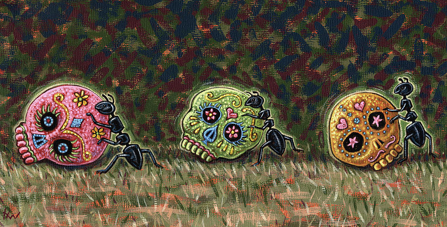 Skulls Painting - Ants And Sugar Skulls by Holly Wood