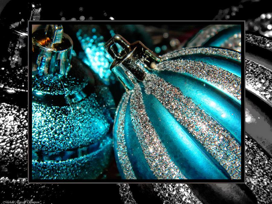 Christmas Photograph - Aqua Baulbs by Michelle Frizzell-Thompson